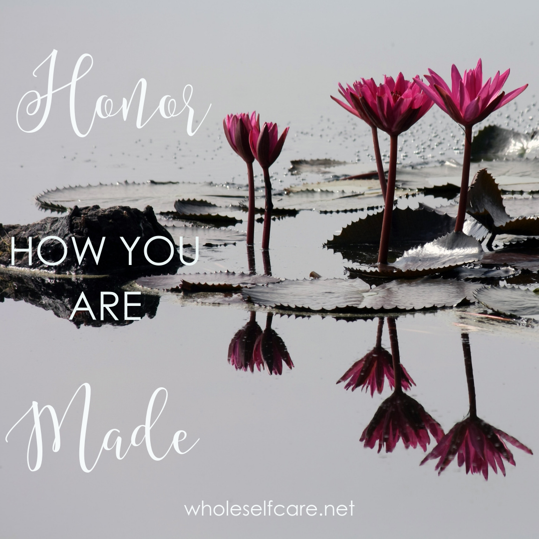 Honor How You Are Made