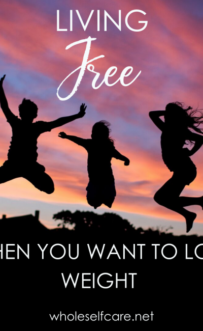 Living Free When You Want to Lose Weight